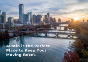 Austin is the Perfect Place to Keep Your Moving Boxes