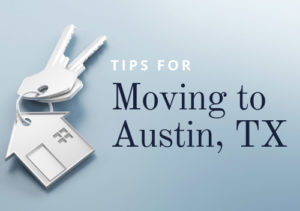 Tips for Moving to Austin, TX